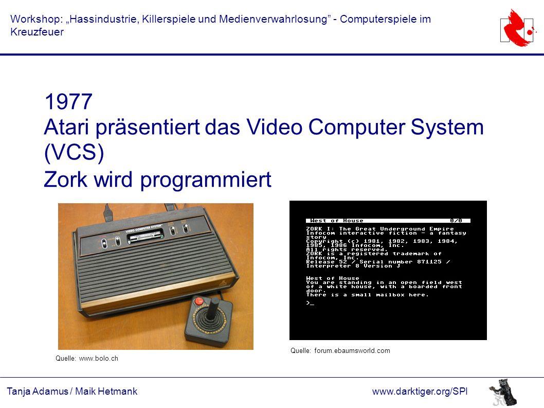 """Tanja Adamus / Maik Hetmankwww.darktiger.org/SPI Workshop: """"Hassindustrie, Killerspiele und Medienverwahrlosung"""" - Computerspiele im Kreuzfeuer 1977 A"""