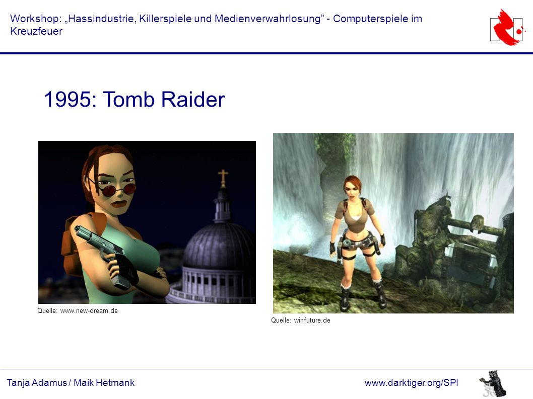 """Tanja Adamus / Maik Hetmankwww.darktiger.org/SPI Workshop: """"Hassindustrie, Killerspiele und Medienverwahrlosung"""" - Computerspiele im Kreuzfeuer 1995:"""