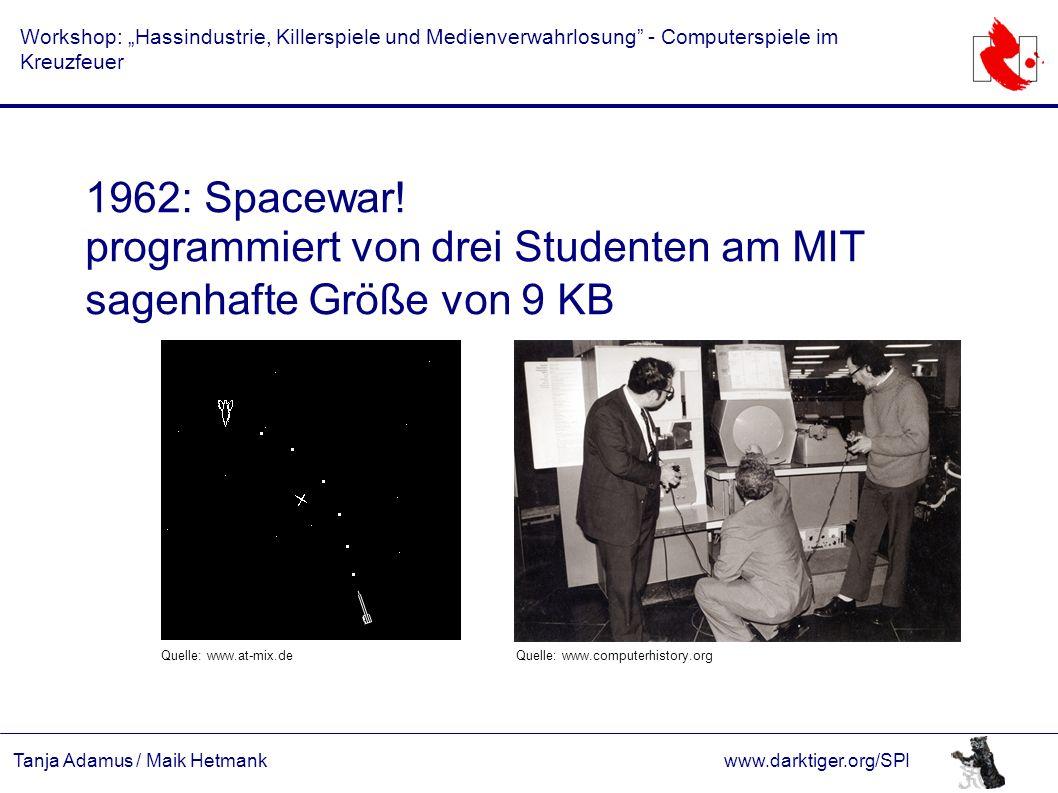 """Tanja Adamus / Maik Hetmankwww.darktiger.org/SPI Workshop: """"Hassindustrie, Killerspiele und Medienverwahrlosung"""" - Computerspiele im Kreuzfeuer 1962:"""
