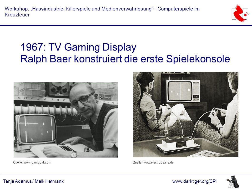 """Tanja Adamus / Maik Hetmankwww.darktiger.org/SPI Workshop: """"Hassindustrie, Killerspiele und Medienverwahrlosung"""" - Computerspiele im Kreuzfeuer 1967:"""