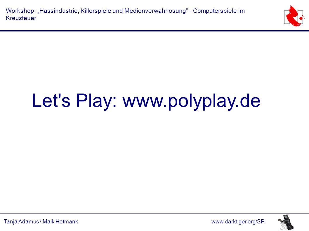 "Tanja Adamus / Maik Hetmankwww.darktiger.org/SPI Workshop: ""Hassindustrie, Killerspiele und Medienverwahrlosung"" - Computerspiele im Kreuzfeuer Let's"