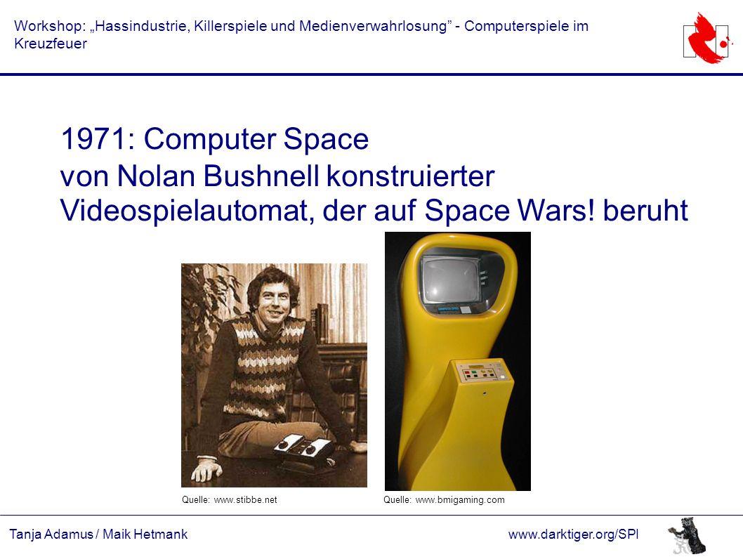 """Tanja Adamus / Maik Hetmankwww.darktiger.org/SPI Workshop: """"Hassindustrie, Killerspiele und Medienverwahrlosung"""" - Computerspiele im Kreuzfeuer 1971:"""