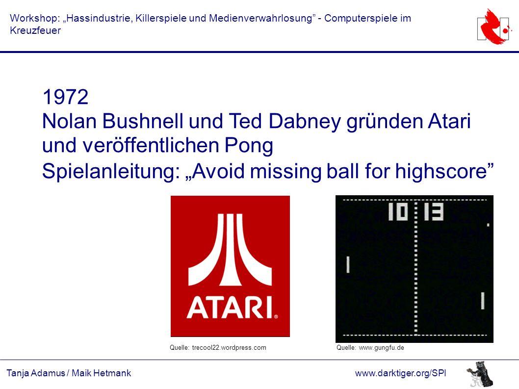"Tanja Adamus / Maik Hetmankwww.darktiger.org/SPI Workshop: ""Hassindustrie, Killerspiele und Medienverwahrlosung"" - Computerspiele im Kreuzfeuer 1972 N"