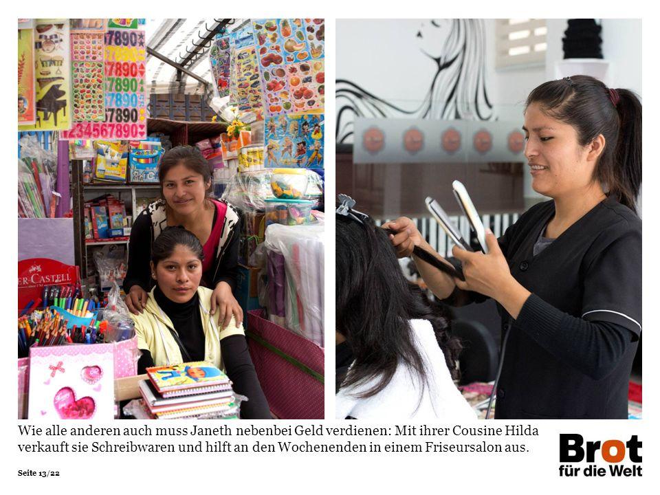 Seite 13/22 Wie alle anderen auch muss Janeth nebenbei Geld verdienen: Mit ihrer Cousine Hilda verkauft sie Schreibwaren und hilft an den Wochenenden in einem Friseursalon aus.