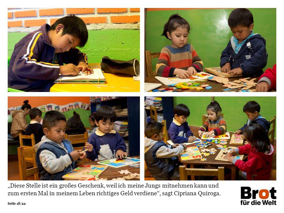 """Seite 18/22 """"Diese Stelle ist ein großes Geschenk, weil ich meine Jungs mitnehmen kann und zum ersten Mal in meinem Leben richtiges Geld verdiene , sagt Cipriana Quiroga."""