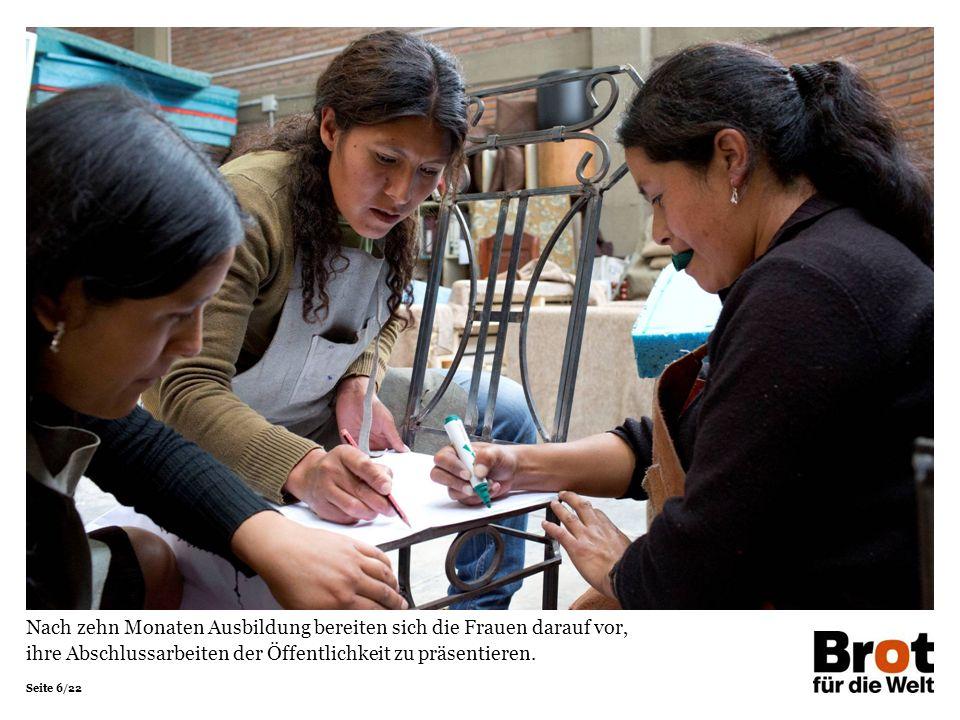 Seite 6/22 Nach zehn Monaten Ausbildung bereiten sich die Frauen darauf vor, ihre Abschlussarbeiten der Öffentlichkeit zu präsentieren.