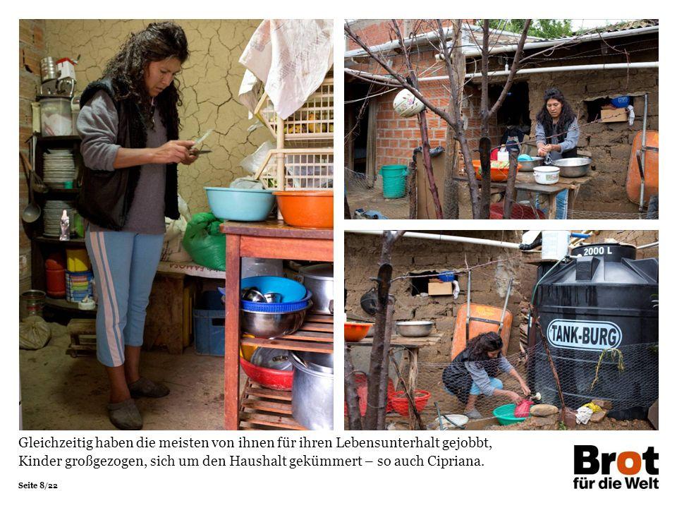 Seite 8/22 Gleichzeitig haben die meisten von ihnen für ihren Lebensunterhalt gejobbt, Kinder großgezogen, sich um den Haushalt gekümmert – so auch Cipriana.