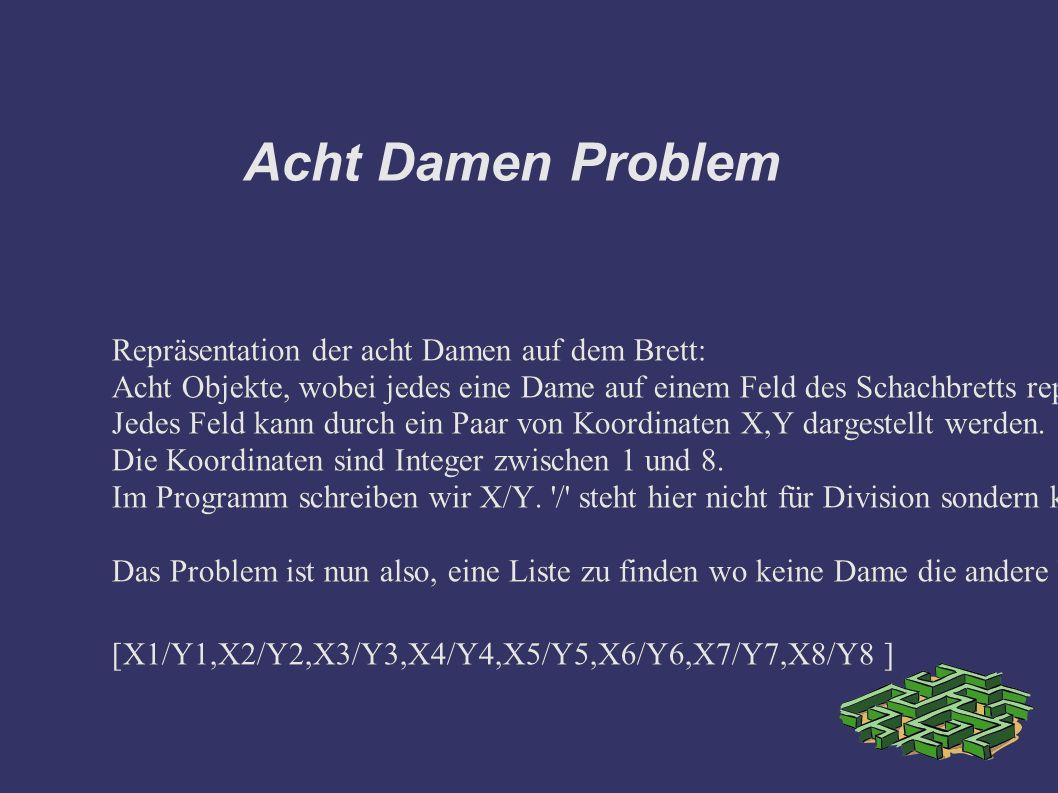 Acht Damen Problem 2 solution(Queens) :- permutation([1,2,3,4,5,6,7,8], Queens), safe(Queens).
