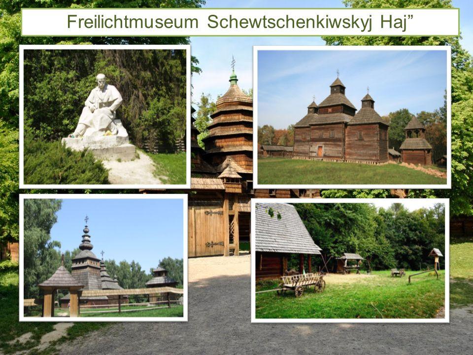 Freilichtmuseum Schewtschenkiwskyj Haj
