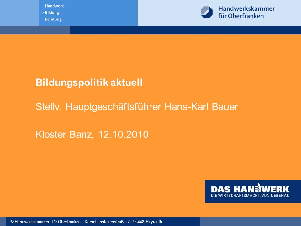 © Handwerkskammer für Oberfranken · Kerschensteinerstraße 7 · 95448 Bayreuth 13 Ihr Ansprechpartner Stellv.