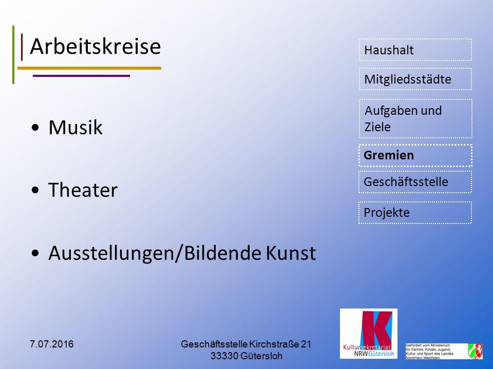 7.07.2016Geschäftsstelle Kirchstraße 21 33330 Gütersloh Arbeitskreise Musik Theater Ausstellungen/Bildende Kunst Aufgaben und Ziele Gremien Mitgliedss