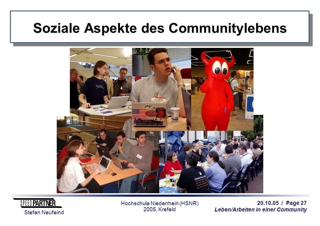 20.10.05 / Page 27 Leben/Arbeiten in einer Community Stefan Neufeind Hochschule Niederrhein (HSNR) 2005, Krefeld Soziale Aspekte des Communitylebens