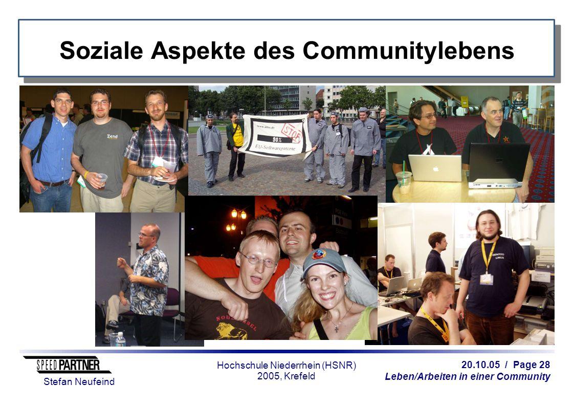 20.10.05 / Page 28 Leben/Arbeiten in einer Community Stefan Neufeind Hochschule Niederrhein (HSNR) 2005, Krefeld Soziale Aspekte des Communitylebens