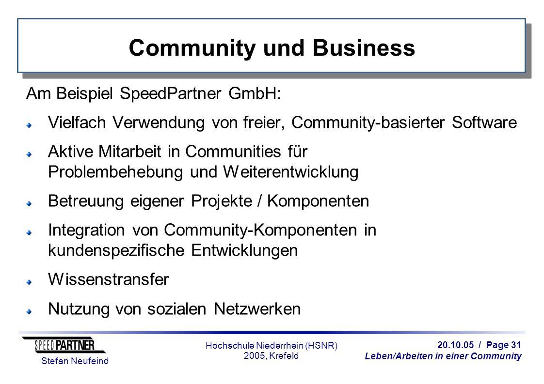 20.10.05 / Page 31 Leben/Arbeiten in einer Community Stefan Neufeind Hochschule Niederrhein (HSNR) 2005, Krefeld Community und Business Am Beispiel Sp