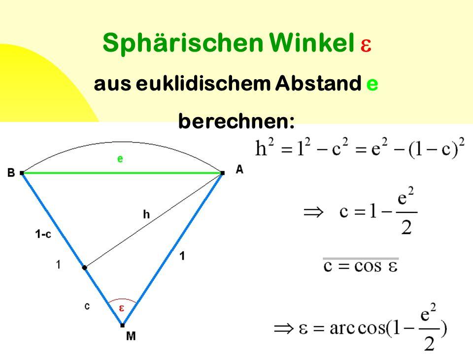 42 Sphärischen Winkel  aus euklidischem Abstand e berechnen: