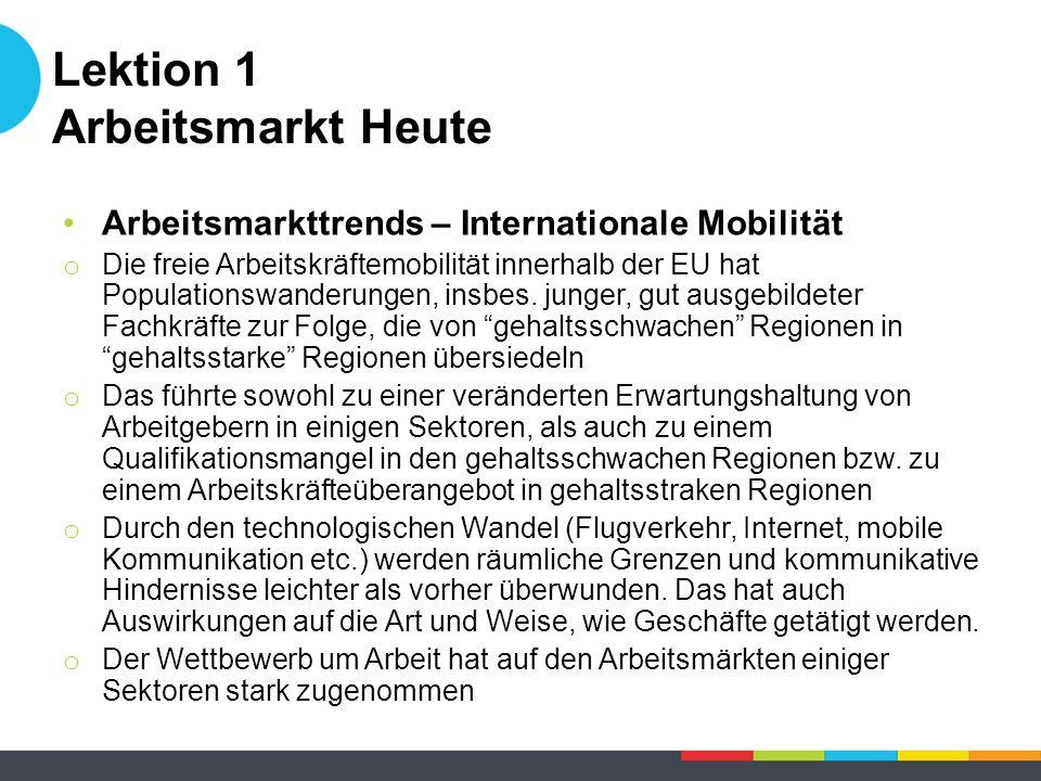 Arbeitsmarkttrends – Internationale Mobilität o Die freie Arbeitskräftemobilität innerhalb der EU hat Populationswanderungen, insbes.