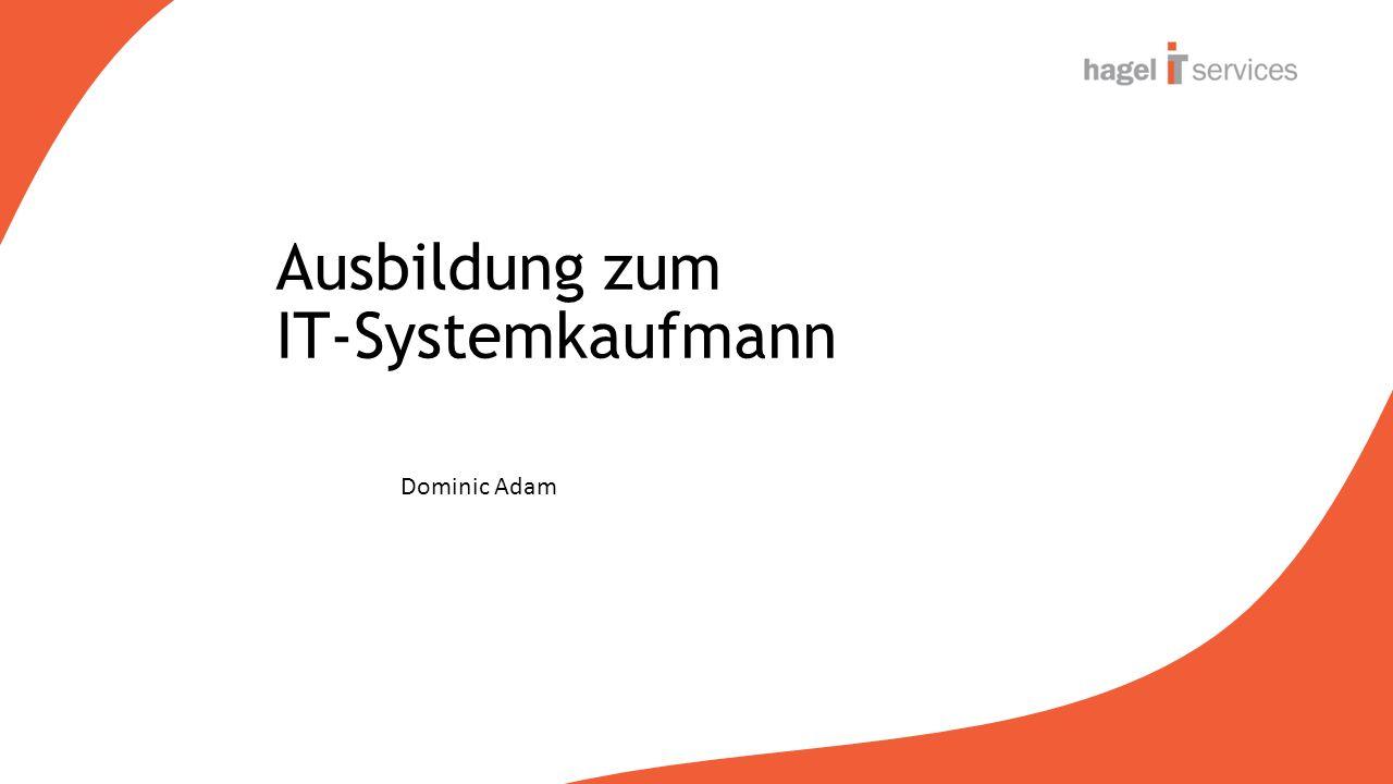 Ausbildung zum IT-Systemkaufmann Dominic Adam