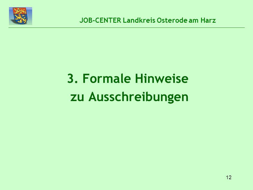 12 JOB-CENTER Landkreis Osterode am Harz 3. Formale Hinweise zu Ausschreibungen