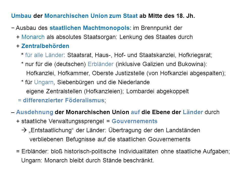 Umbau der Monarchischen Union zum Staat ab Mitte des 18.