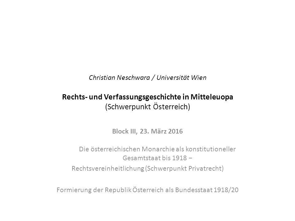 Christian Neschwara / Universität Wien Rechts- und Verfassungsgeschichte in Mitteleuopa (Schwerpunkt Österreich) Block III, 23.