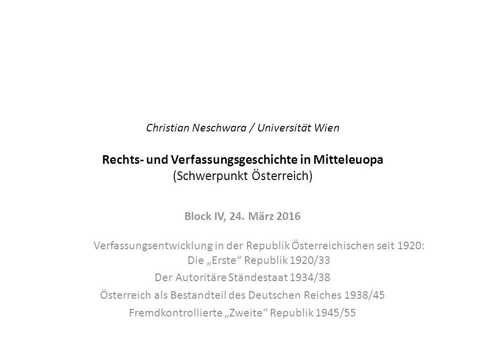 Christian Neschwara / Universität Wien Rechts- und Verfassungsgeschichte in Mitteleuopa (Schwerpunkt Österreich) Block IV, 24.