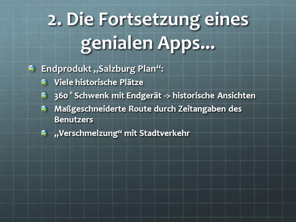 """Endprodukt """"Salzburg Plan : Viele historische Plätze 360 ° Schwenk mit Endgerät -> historische Ansichten Maßgeschneiderte Route durch Zeitangaben des Benutzers """"Verschmelzung mit Stadtverkehr 2."""