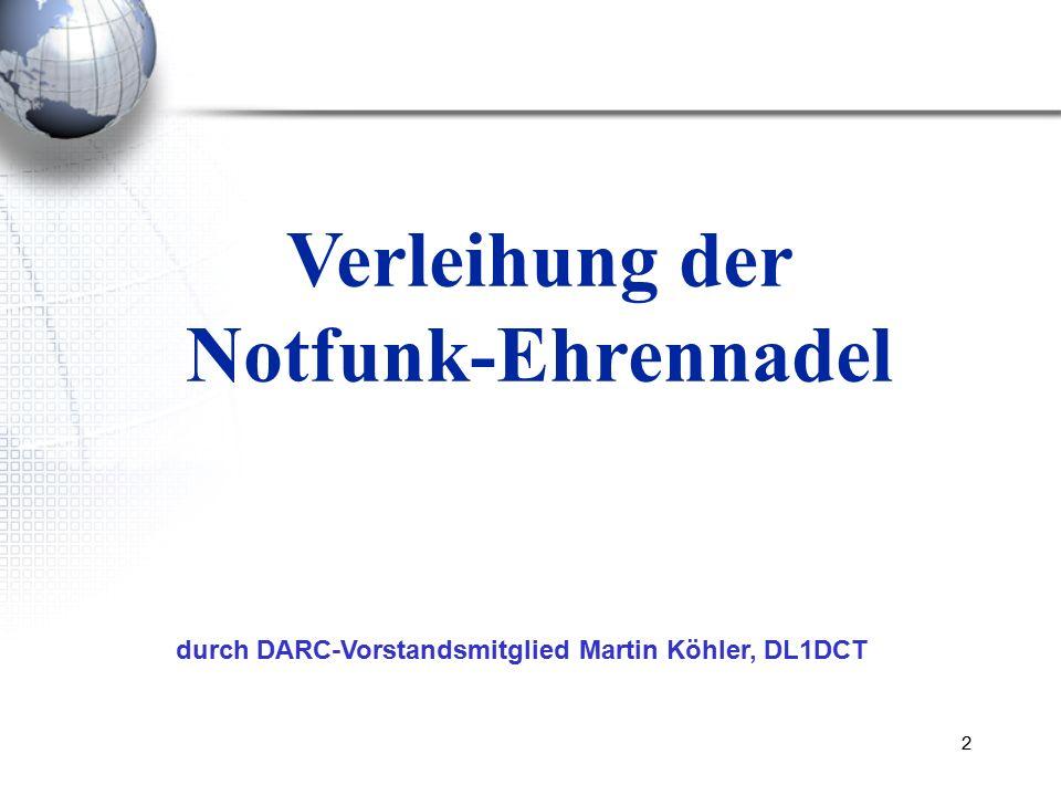 2 Verleihung der Notfunk-Ehrennadel durch DARC-Vorstandsmitglied Martin Köhler, DL1DCT