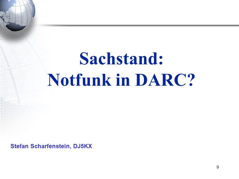 9 Sachstand: Notfunk in DARC Stefan Scharfenstein, DJ5KX