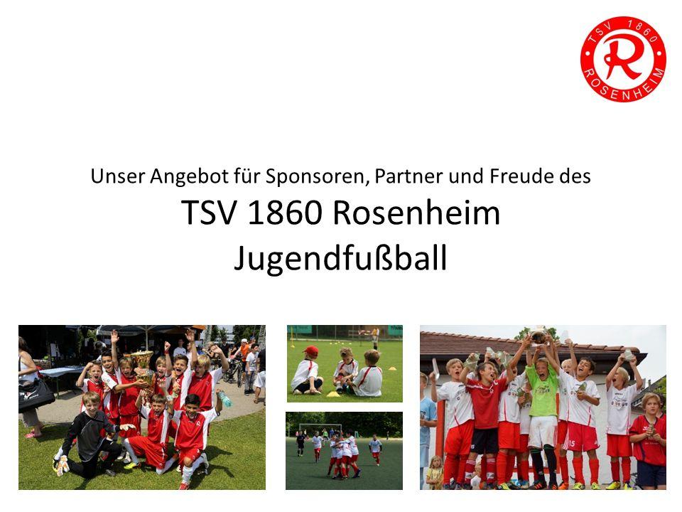 Unser Angebot für Sponsoren, Partner und Freude des TSV 1860 Rosenheim Jugendfußball