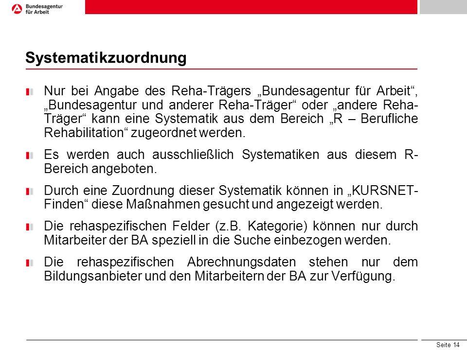 """Seite 14 Systematikzuordnung Nur bei Angabe des Reha-Trägers """"Bundesagentur für Arbeit"""", """"Bundesagentur und anderer Reha-Träger"""" oder """"andere Reha- Tr"""