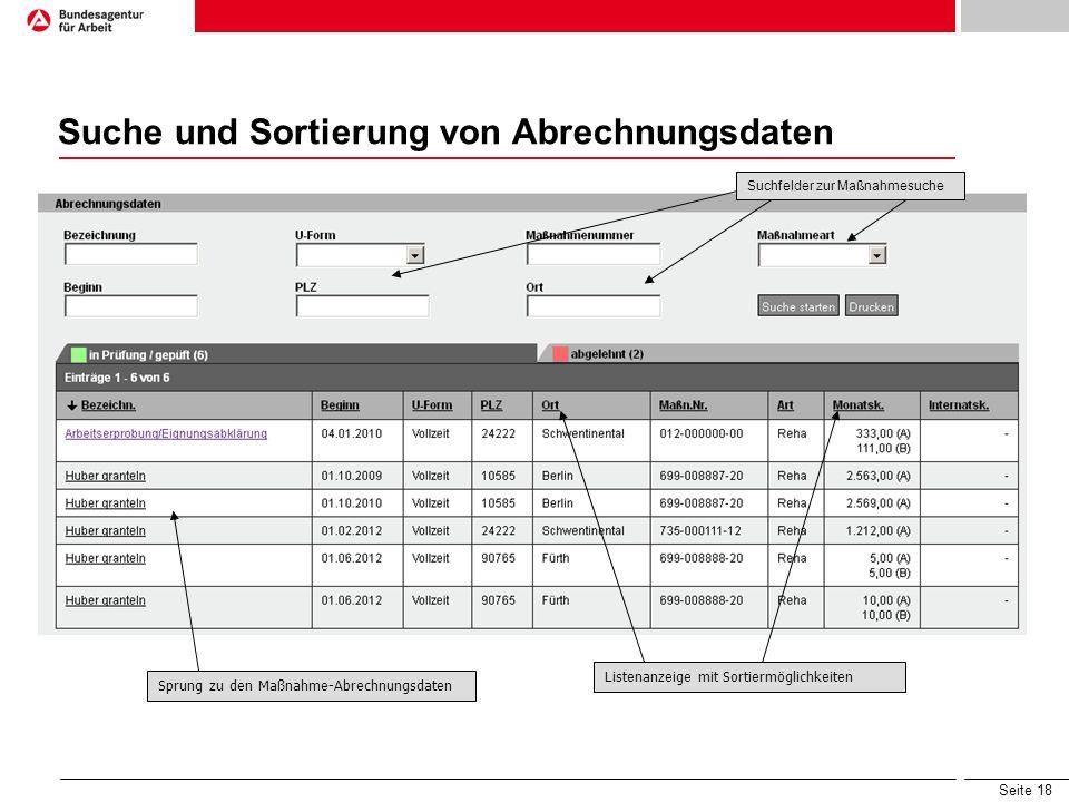 Seite 18 Suche und Sortierung von Abrechnungsdaten Suchfelder zur Maßnahmesuche Listenanzeige mit Sortiermöglichkeiten Sprung zu den Maßnahme-Abrechnu