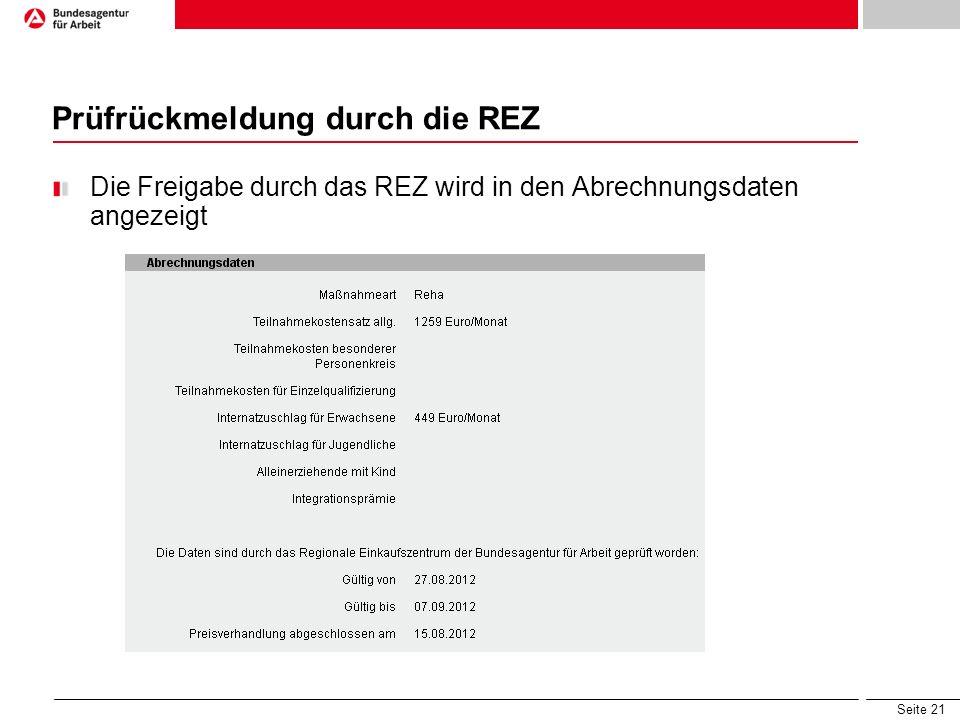 Seite 21 Prüfrückmeldung durch die REZ Die Freigabe durch das REZ wird in den Abrechnungsdaten angezeigt