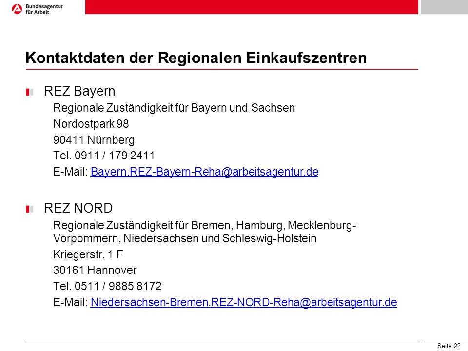 Seite 22 Kontaktdaten der Regionalen Einkaufszentren REZ Bayern Regionale Zuständigkeit für Bayern und Sachsen Nordostpark 98 90411 Nürnberg Tel. 0911