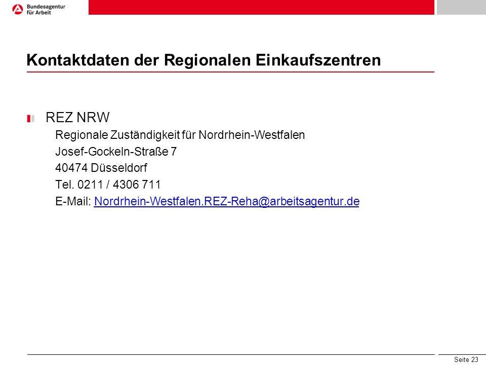 Seite 23 Kontaktdaten der Regionalen Einkaufszentren REZ NRW Regionale Zuständigkeit für Nordrhein-Westfalen Josef-Gockeln-Straße 7 40474 Düsseldorf T