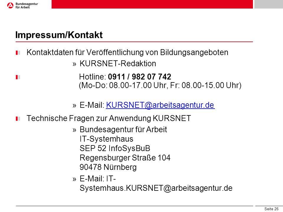 Seite 26 Impressum/Kontakt Kontaktdaten für Veröffentlichung von Bildungsangeboten »KURSNET-Redaktion Hotline: 0911 / 982 07 742 (Mo-Do: 08.00-17.00 U