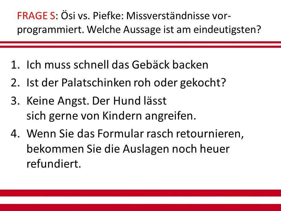 FRAGE S: Ösi vs. Piefke: Missverständnisse vor- programmiert.