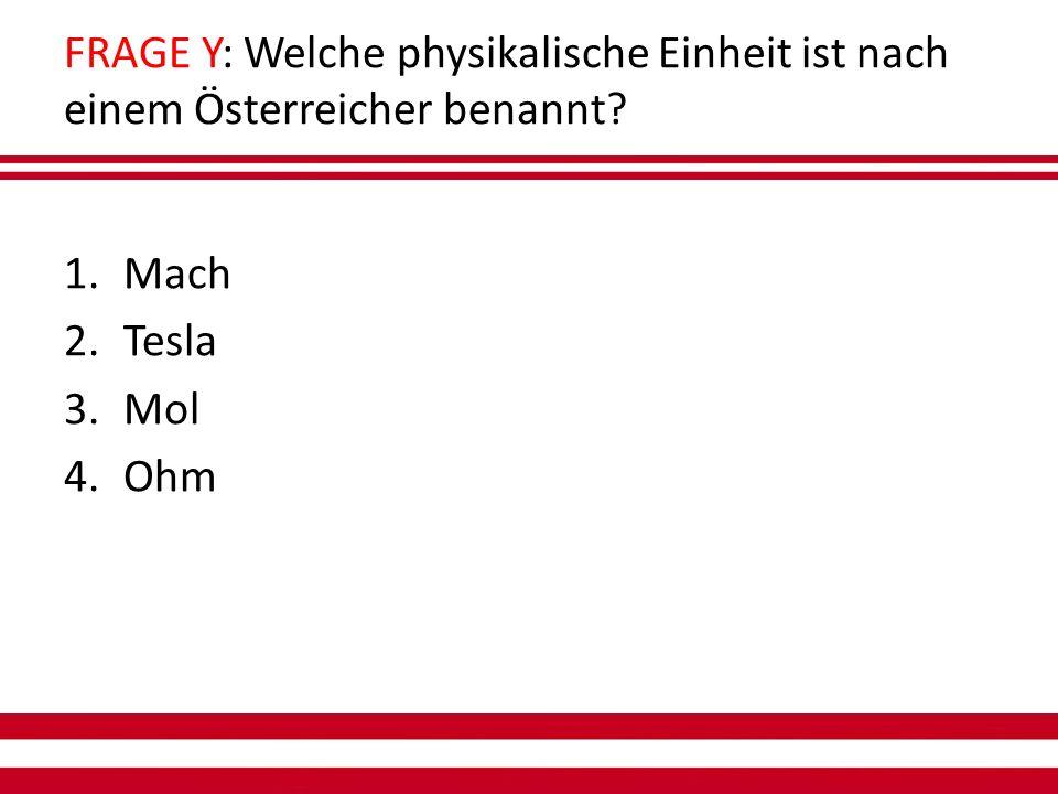 FRAGE Y: Welche physikalische Einheit ist nach einem Österreicher benannt.
