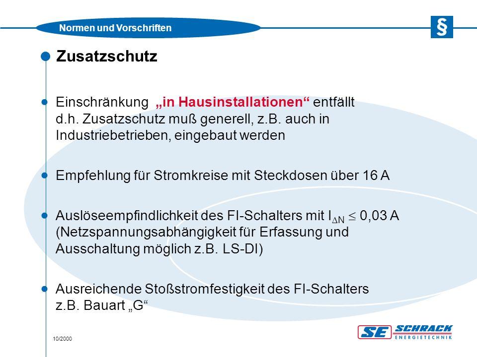Normen und Vorschriften 11/2000 Zusatzschutz bei Nullung Zusatzschutz bei Nullung durch Fehlerstromschutz- Einrichtung mit einem Nennfehlerstrom I  N  0,03 A
