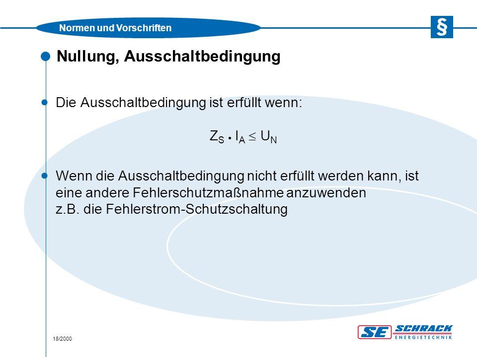 Normen und Vorschriften 19/2000 Nullung, Ausschaltstromfaktor m  Berechnung des Ausschaltstromes: I A = m · I N