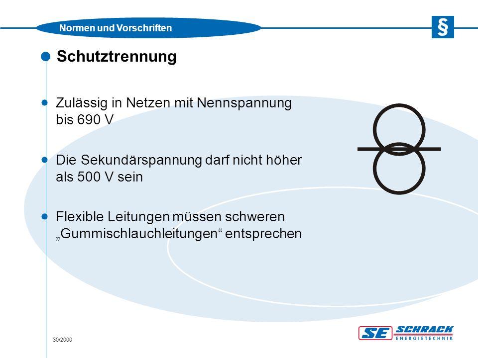 """Normen und Vorschriften 30/2000 Schutztrennung · Zulässig in Netzen mit Nennspannung bis 690 V · Die Sekundärspannung darf nicht höher als 500 V sein · Flexible Leitungen müssen schweren """"Gummischlauchleitungen entsprechen"""
