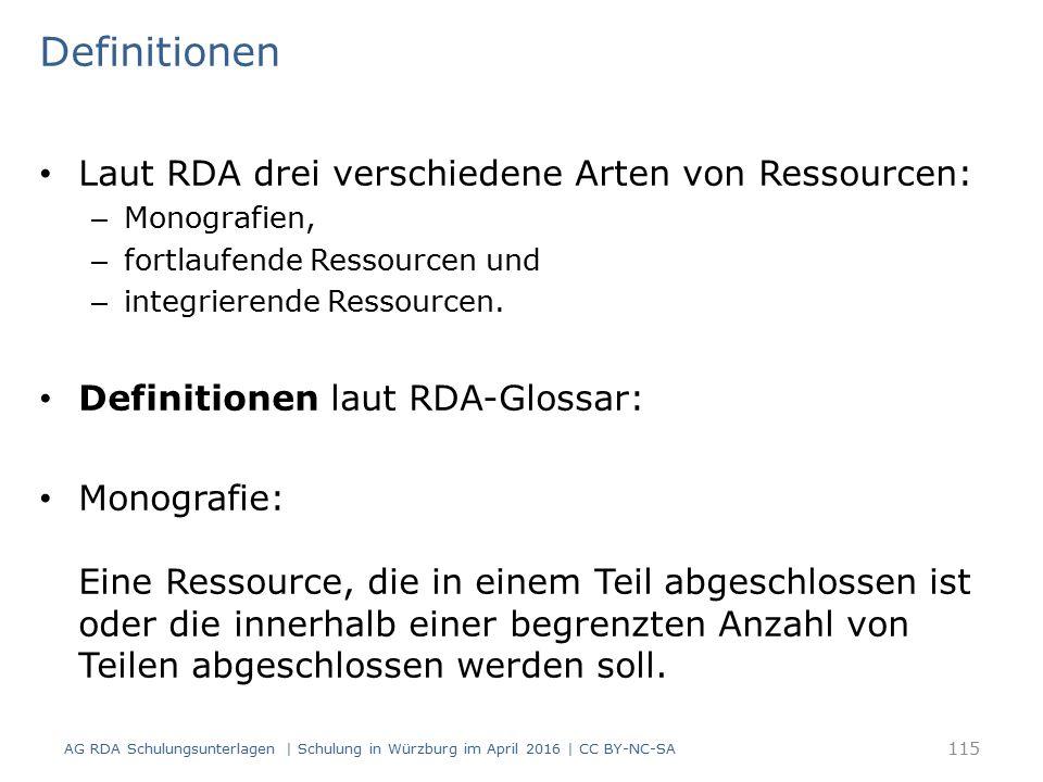 Definitionen Laut RDA drei verschiedene Arten von Ressourcen: – Monografien, – fortlaufende Ressourcen und – integrierende Ressourcen.