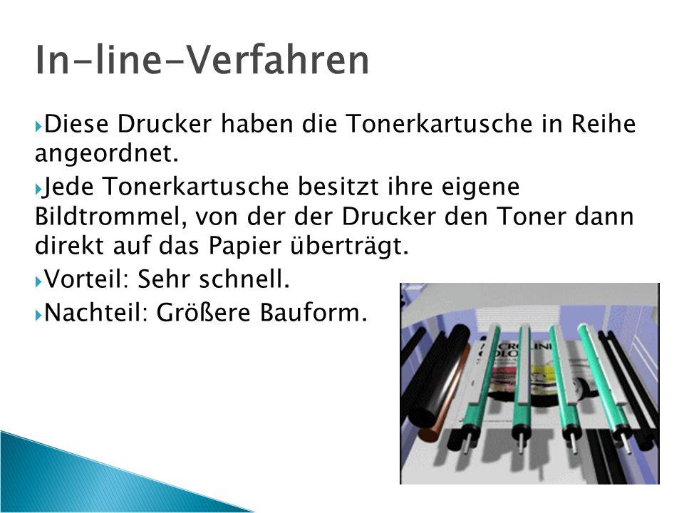 In-line-Verfahren  Diese Drucker haben die Tonerkartusche in Reihe angeordnet.