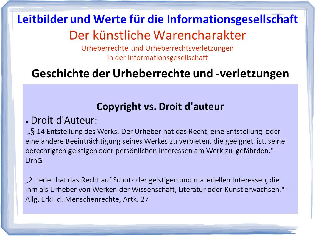 """Copyright vs. Droit d auteur ● Droit d Auteur: """"§ 14 Entstellung des Werks."""