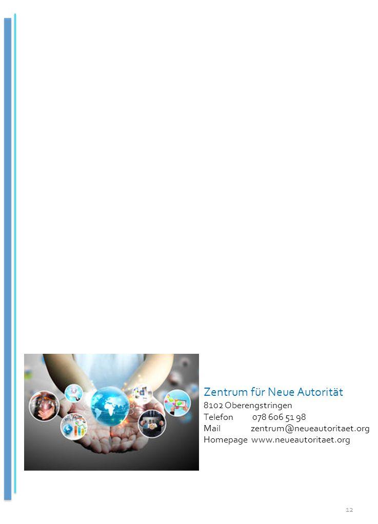 Zentrum für Neue Autorität 8102 Oberengstringen Telefon 078 606 51 98 Mail zentrum@neueautoritaet.org Homepage www.neueautoritaet.org 12