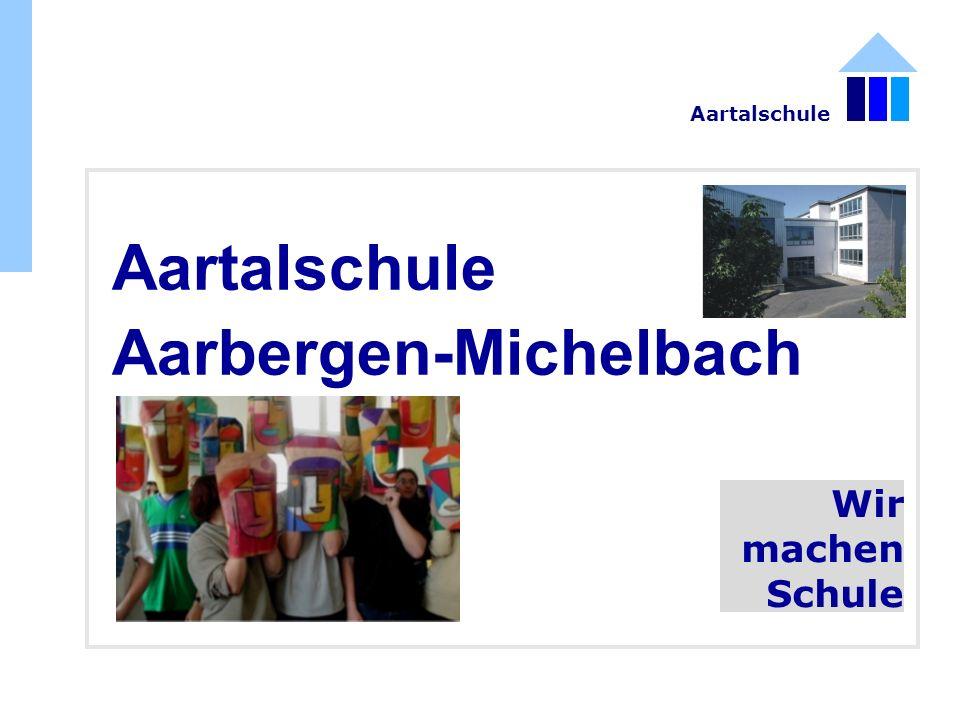 Aartalschule Aarbergen-Michelbach Wir machen Schule Aartalschule