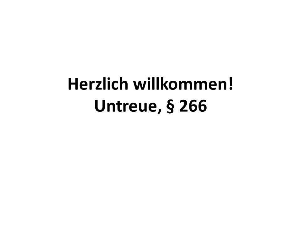 Herzlich willkommen! Untreue, § 266