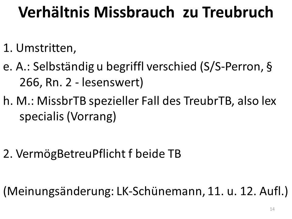 Verhältnis Missbrauch zu Treubruch 1. Umstritten, e.