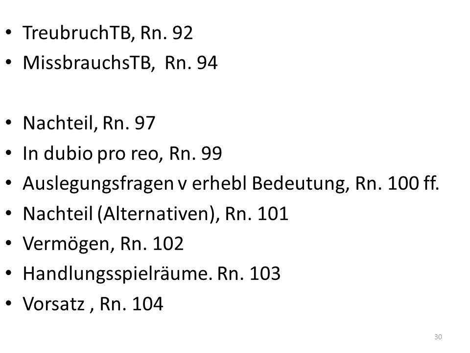 TreubruchTB, Rn. 92 MissbrauchsTB, Rn. 94 Nachteil, Rn.