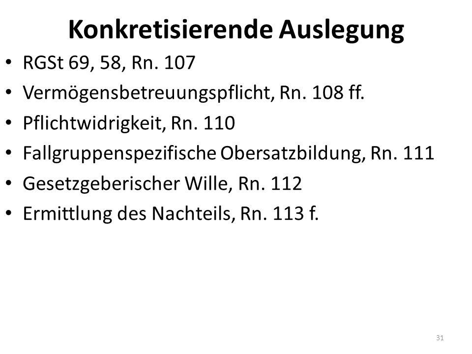 Konkretisierende Auslegung RGSt 69, 58, Rn. 107 Vermögensbetreuungspflicht, Rn.