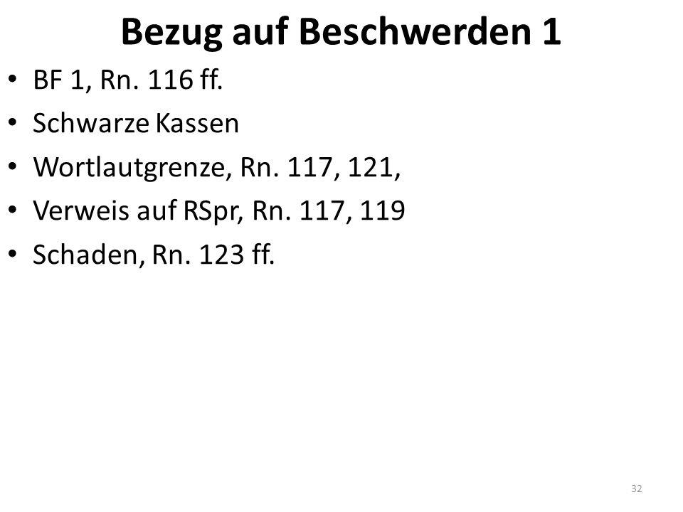 Bezug auf Beschwerden 1 BF 1, Rn. 116 ff. Schwarze Kassen Wortlautgrenze, Rn.